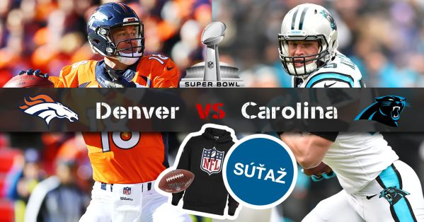 Jubilejný 50. Super Bowl: Denver Broncos vs. Carolina Panthers