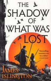 Islington, James: The Shadow of What Was Lost