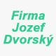 Firma Jozef Dvorský, IČO: 45399433